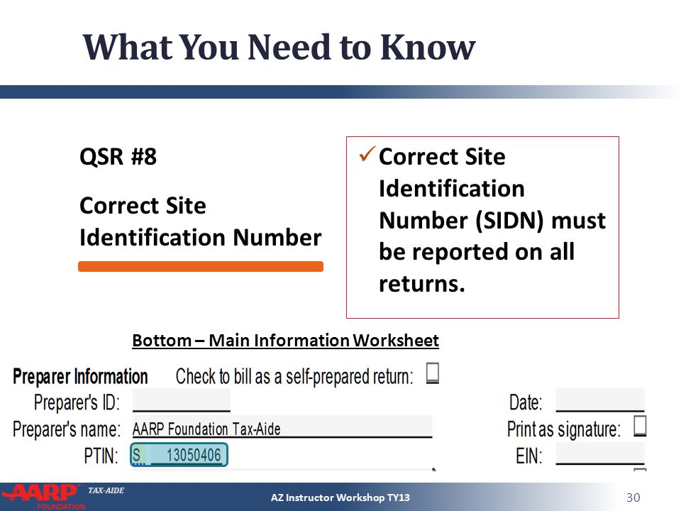 TAX-AIDE What You Need to Know QSR #8 Correct Site Identification Number Correct Site Identification Number (SIDN) must be reported on all returns.