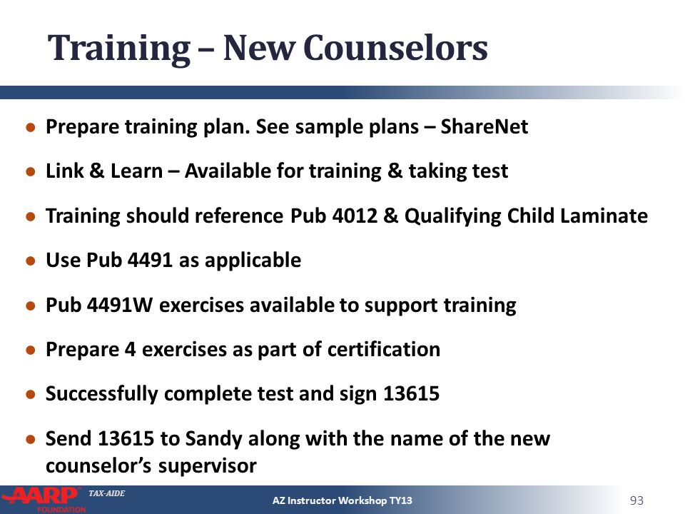 TAX-AIDE Training – New Counselors Prepare training plan. See sample plans – ShareNet Link & Learn – Available for training & taking test Training sho