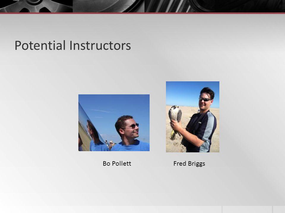 Potential Instructors Fred BriggsBo Pollett