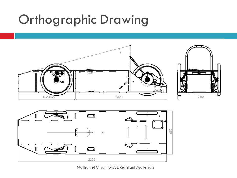 Orthographic Drawing Nathaniel Olson GCSE Resistant Materials