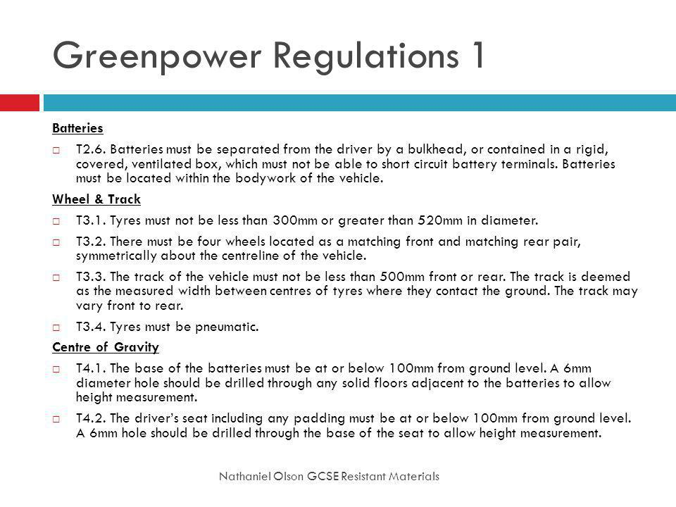 Greenpower Regulations 1 Nathaniel Olson GCSE Resistant Materials Batteries T2.6.