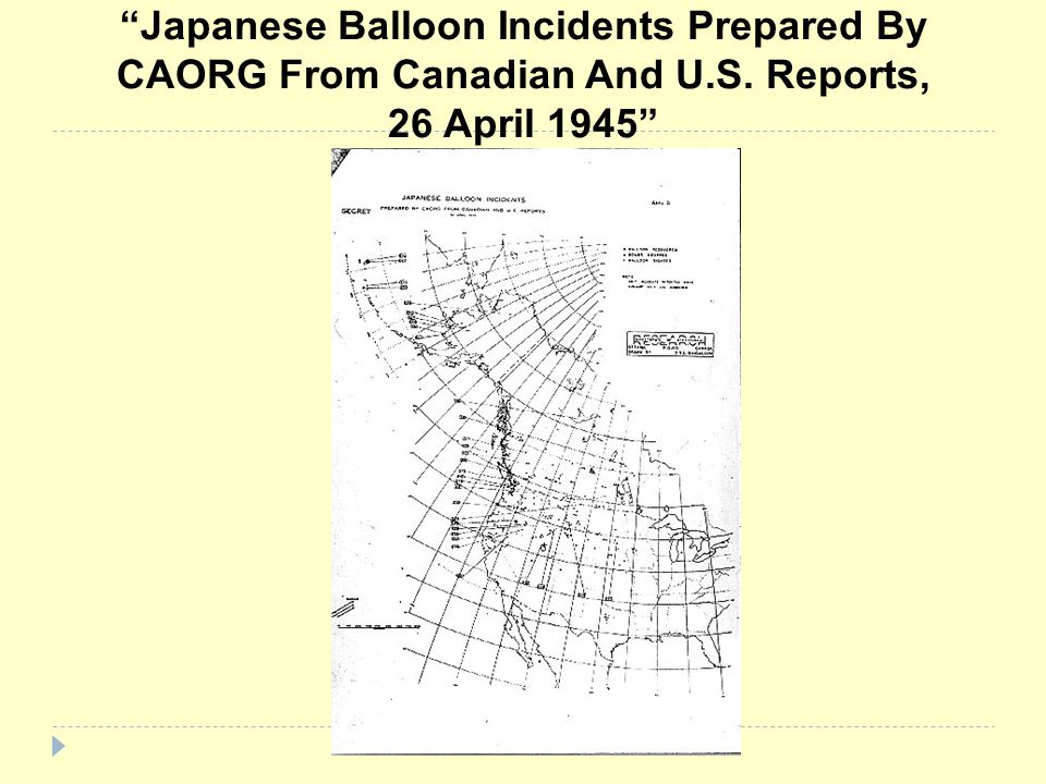 Japanese Balloon Incidents Prepared By CAORG From Canadian And U.S. Reports, 26 April 1945