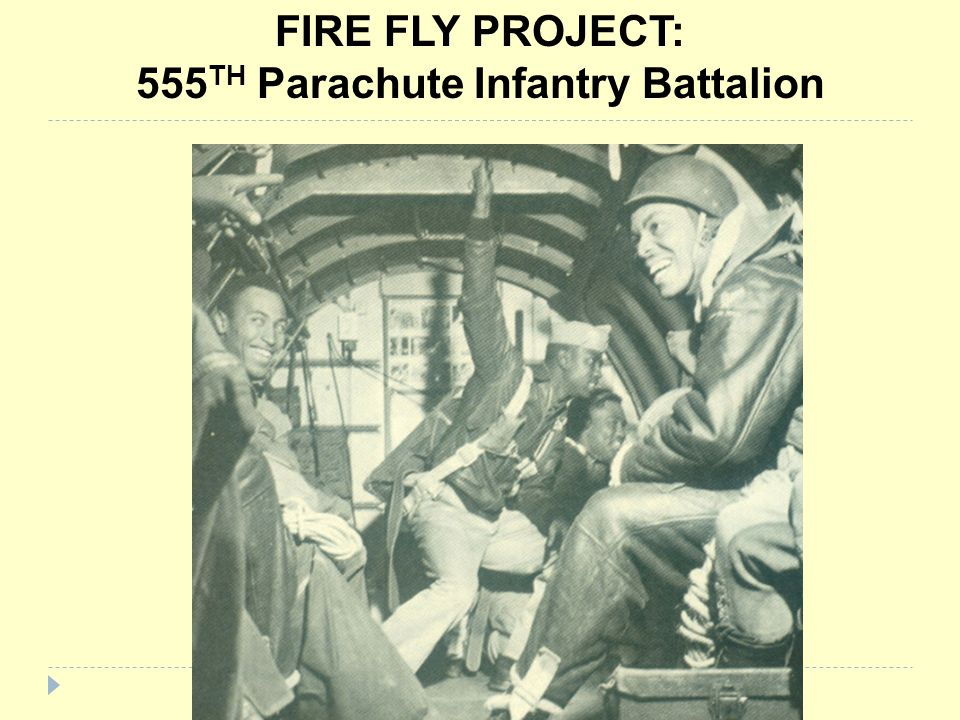 FIRE FLY PROJECT: 555 TH Parachute Infantry Battalion
