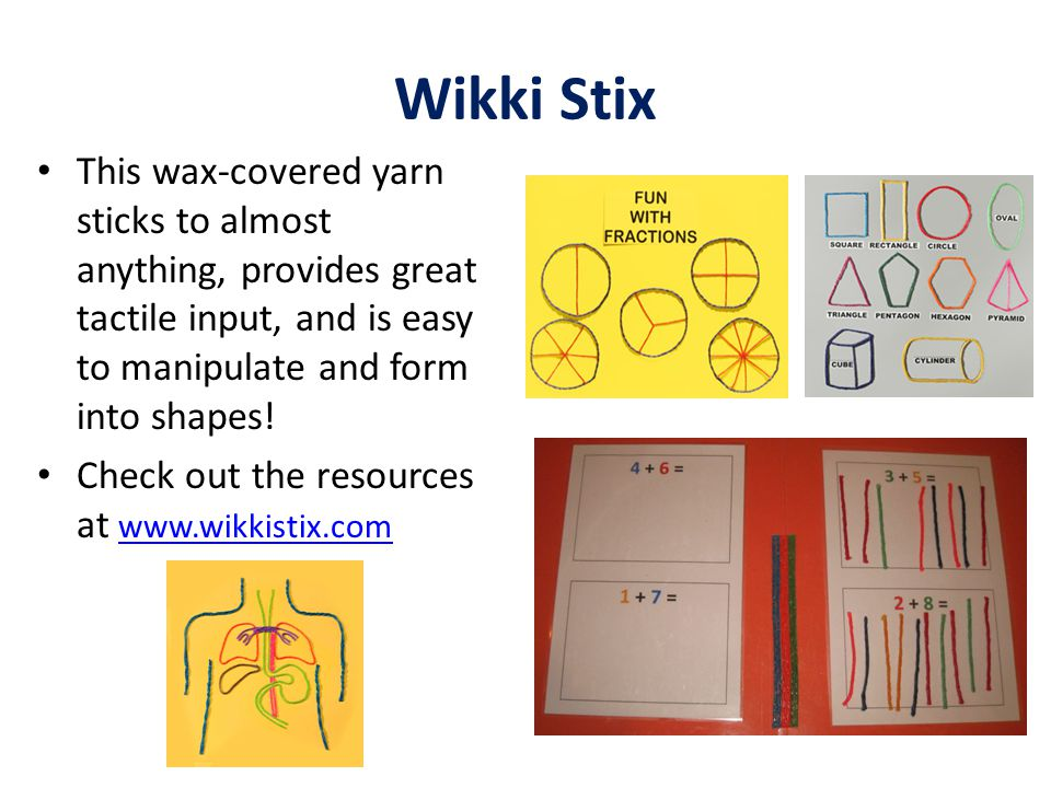Wikki Stix This wax-covered yarn sticks to almost anything, provides great tactile input, and is easy to manipulate and form into shapes! Check out th