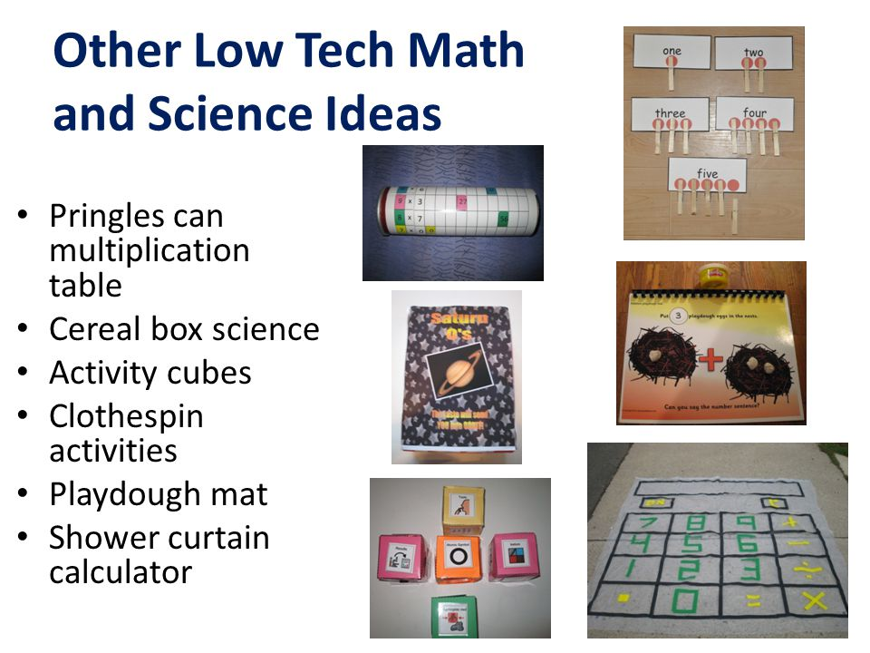 Other Low Tech Math and Science Ideas Pringles can multiplication table Cereal box science Activity cubes Clothespin activities Playdough mat Shower c