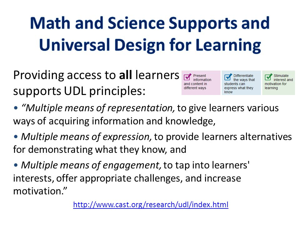 Providing access to all learners supports UDL principles: Multiple means of representation, to give learners various ways of acquiring information and