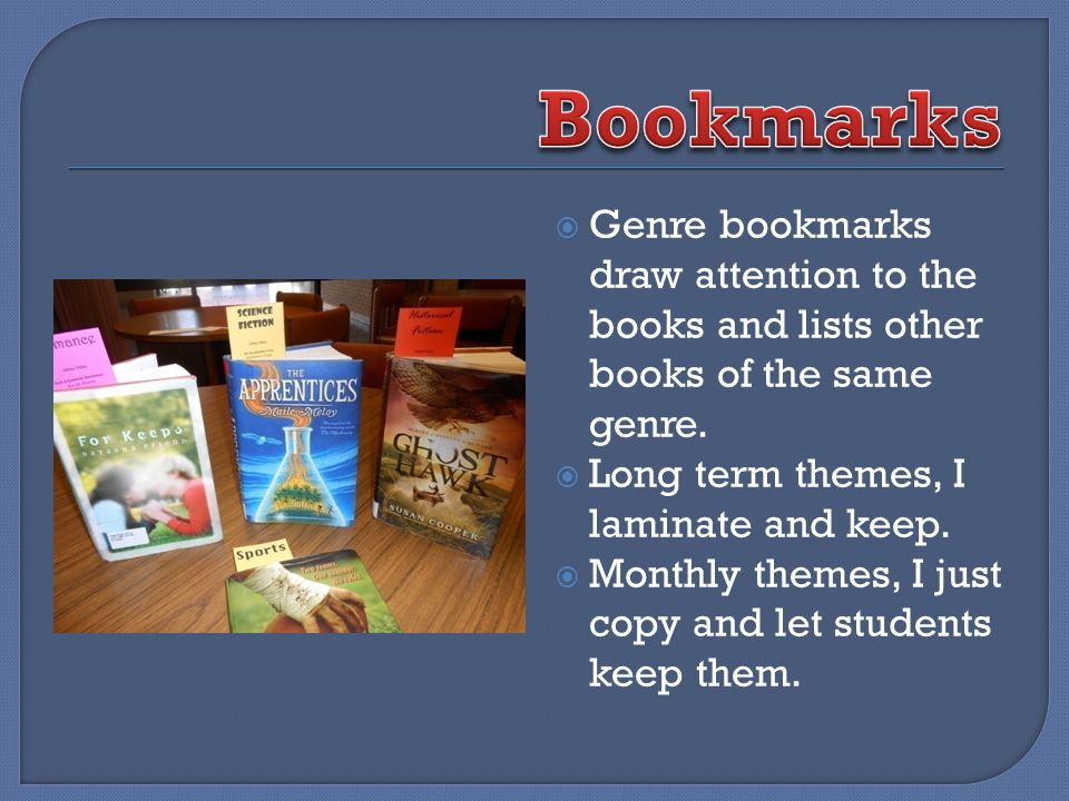 Genre bookmarks draw attention to the books and lists other books of the same genre.