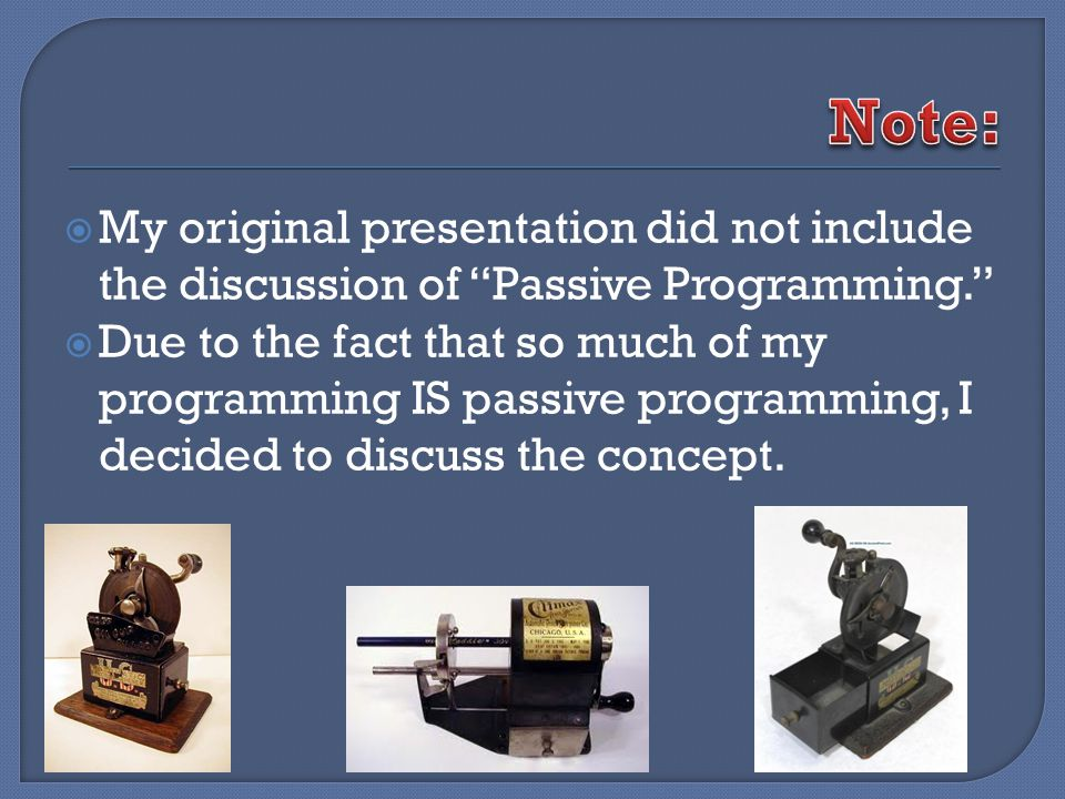 Passive programming offers the opportunity to reach more patrons while expending less librarian energy.