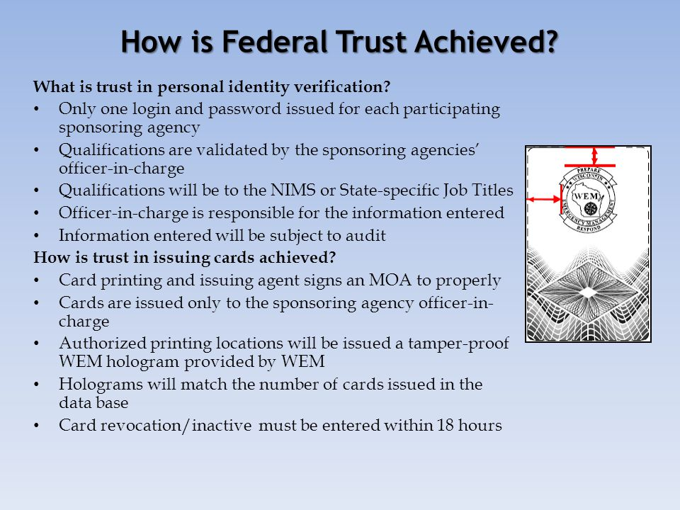 How is Federal Trust Achieved? What is trust in personal identity verification? Only one login and password issued for each participating sponsoring a