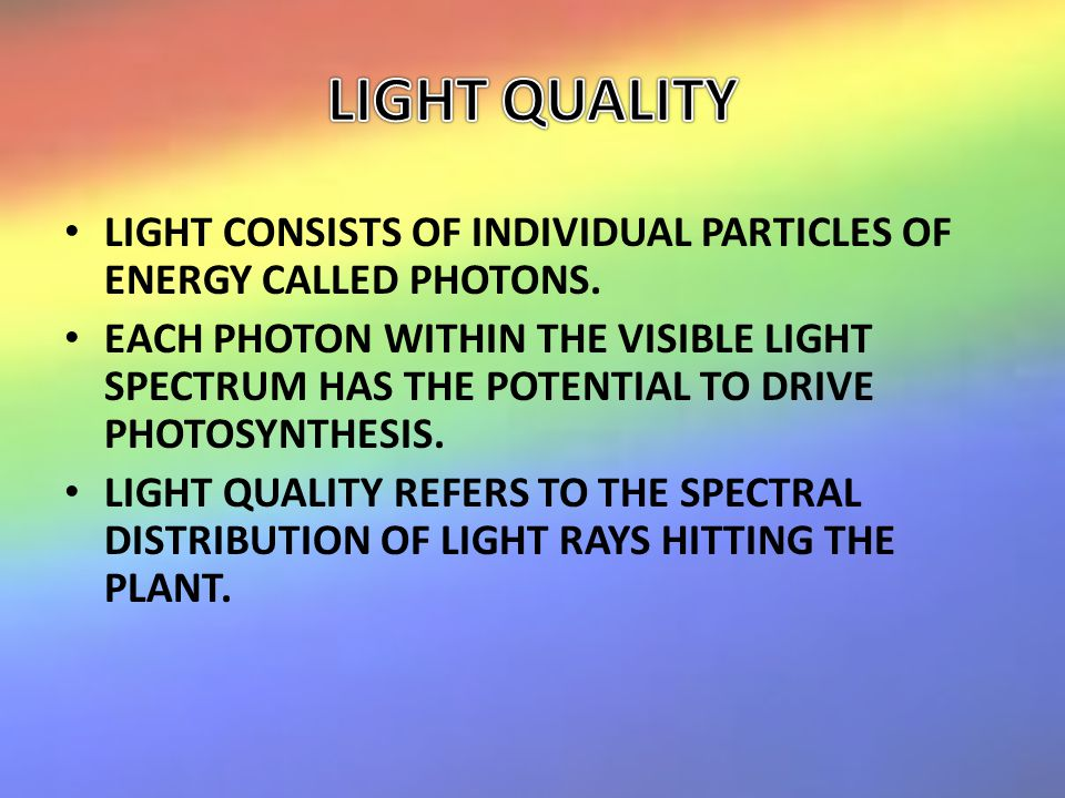 LIGHT CONSISTS OF INDIVIDUAL PARTICLES OF ENERGY CALLED PHOTONS.