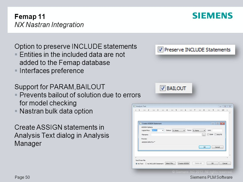 Page 50 © Siemens AG 2013. All rights reserved. Siemens PLM Software Femap 11 NX Nastran Integration Option to preserve INCLUDE statements Entities in