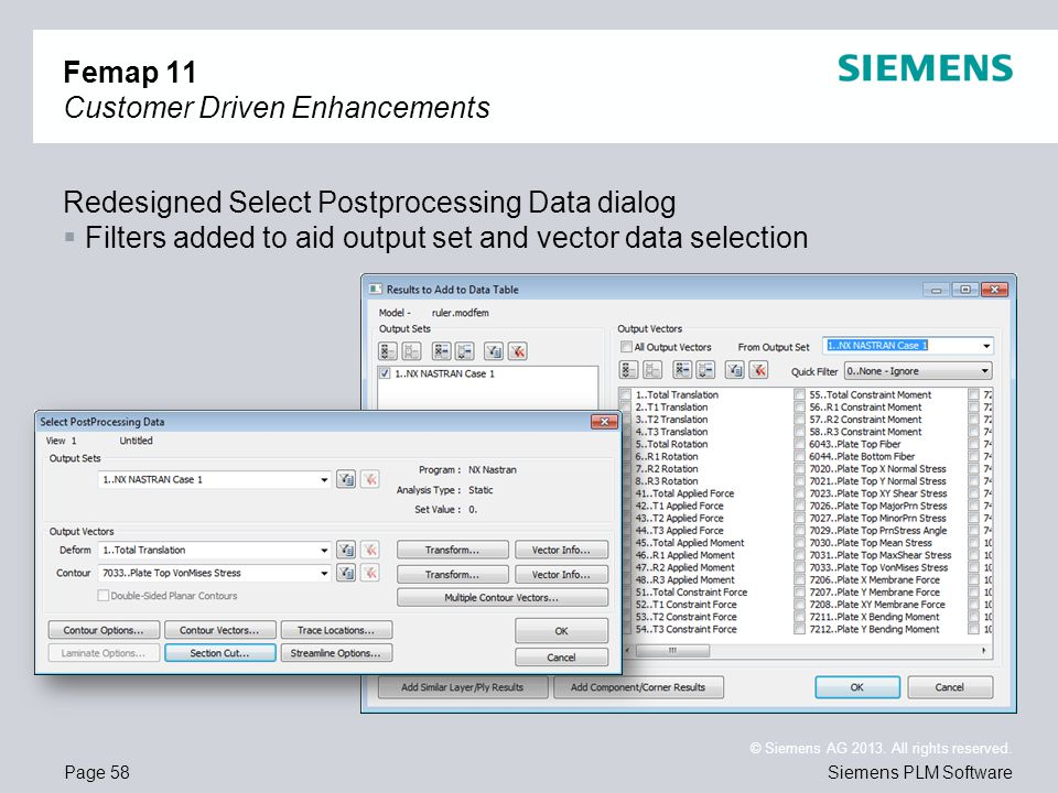 Page 58 © Siemens AG 2013. All rights reserved. Siemens PLM Software Femap 11 Customer Driven Enhancements Redesigned Select Postprocessing Data dialo