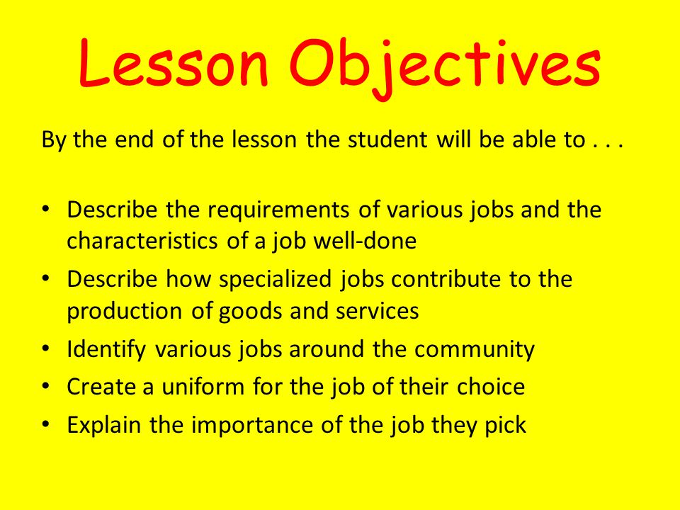 Lesson Objectives By the end of the lesson the student will be able to...