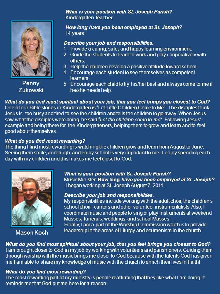 What is your position with St.Joseph Parish. Kindergarten Teacher.