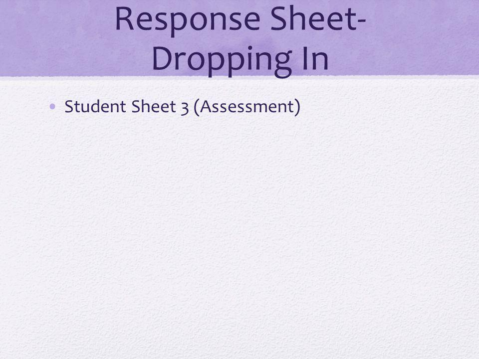 Response Sheet- Dropping In Student Sheet 3 (Assessment)