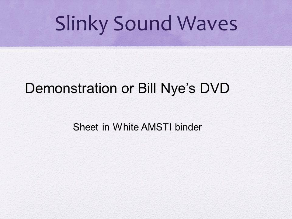Slinky Sound Waves Demonstration or Bill Nyes DVD Sheet in White AMSTI binder