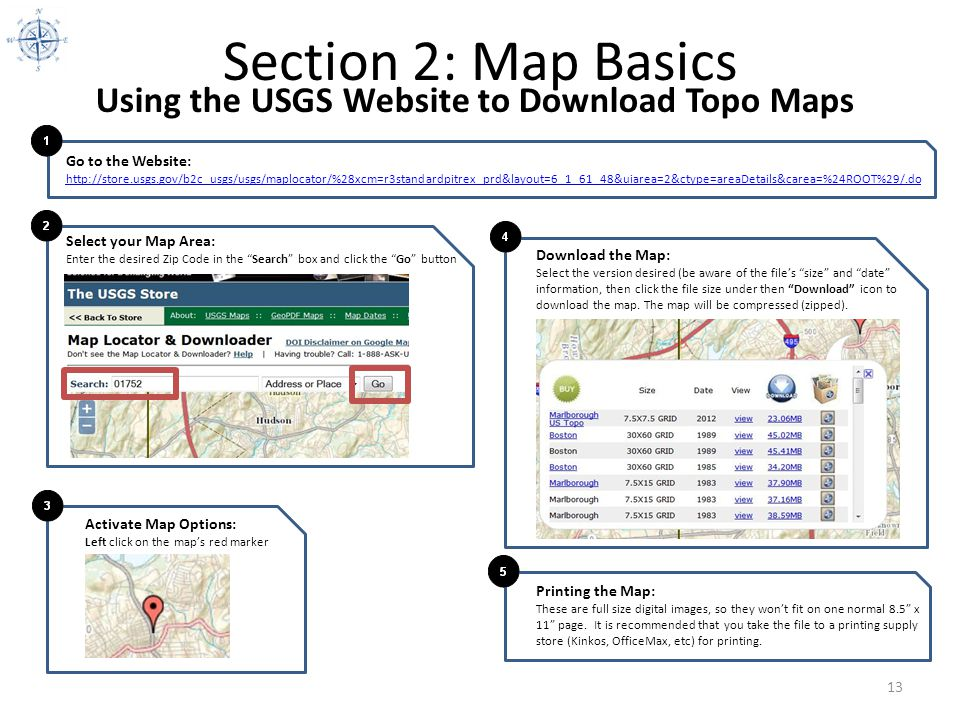 Section 2: Map Basics 13 Using the USGS Website to Download Topo Maps Go to the Website: http://store.usgs.gov/b2c_usgs/usgs/maplocator/%28xcm=r3stand
