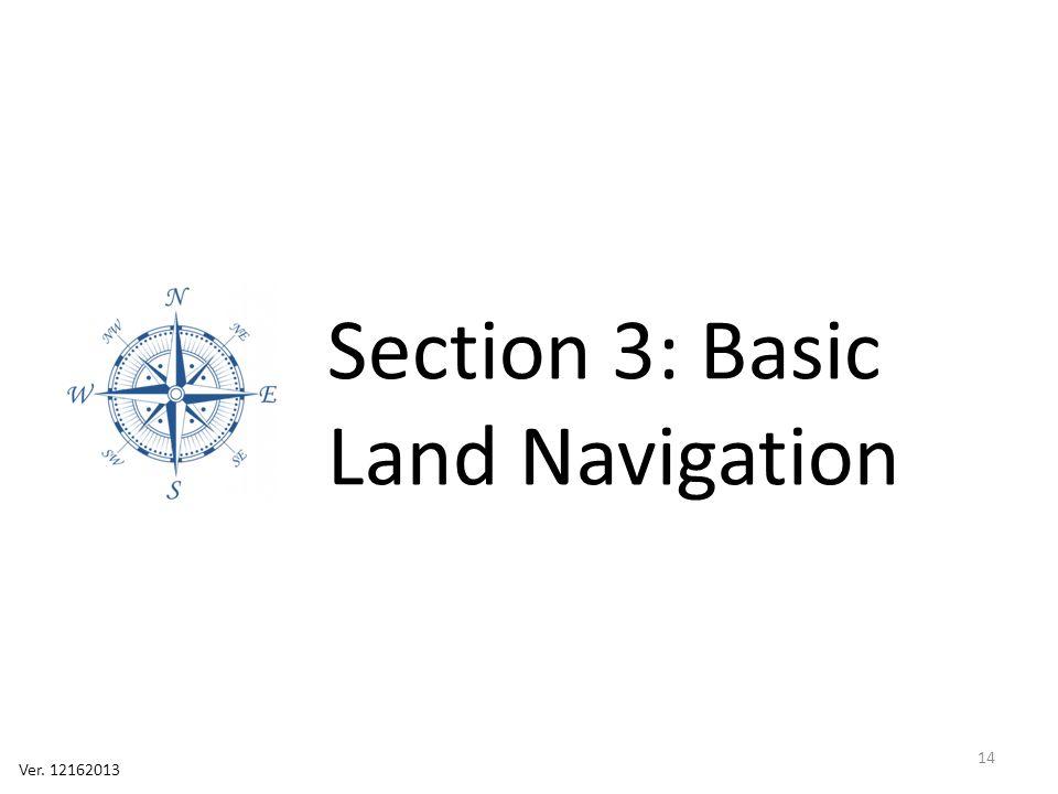 Section 3: Basic Land Navigation Ver. 12162013 14