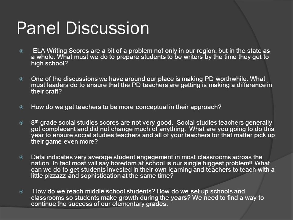 Panel Discussion ELA Writing Scores are a bit of a problem not only in our region, but in the state as a whole.