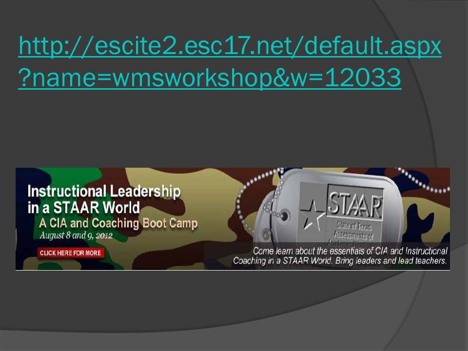 http://escite2.esc17.net/default.aspx ?name=wmsworkshop&w=12033