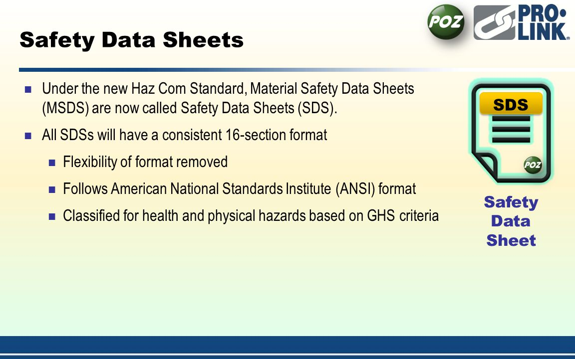 Safety Data Sheets Under the new Haz Com Standard, Material Safety Data Sheets (MSDS) are now called Safety Data Sheets (SDS).