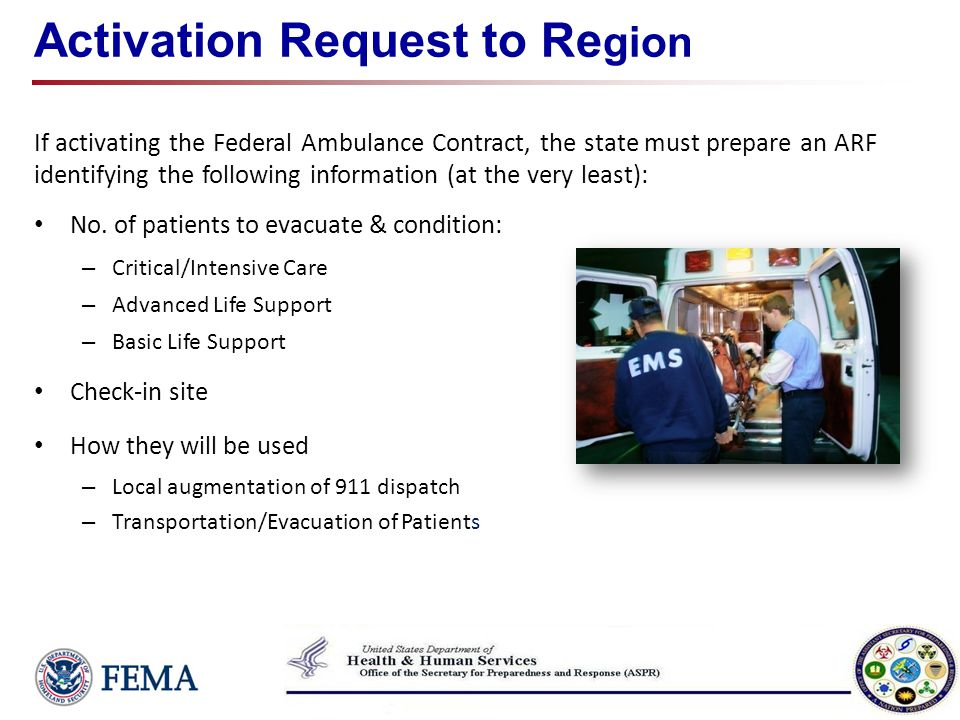 Activation Request to Re gion If activating the Federal Ambulance Contract, the state must prepare an ARF identifying the following information (at th