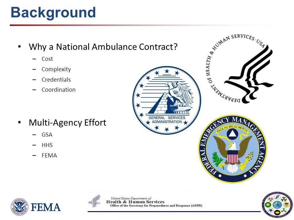 Mission The Department of Health and Human Services provides technical assistance to FEMA in support of contracted ground + air ambulances, and para-transit vehicles to support State, tribal and local governments ability to prepare for and respond to the effects of a major disaster.