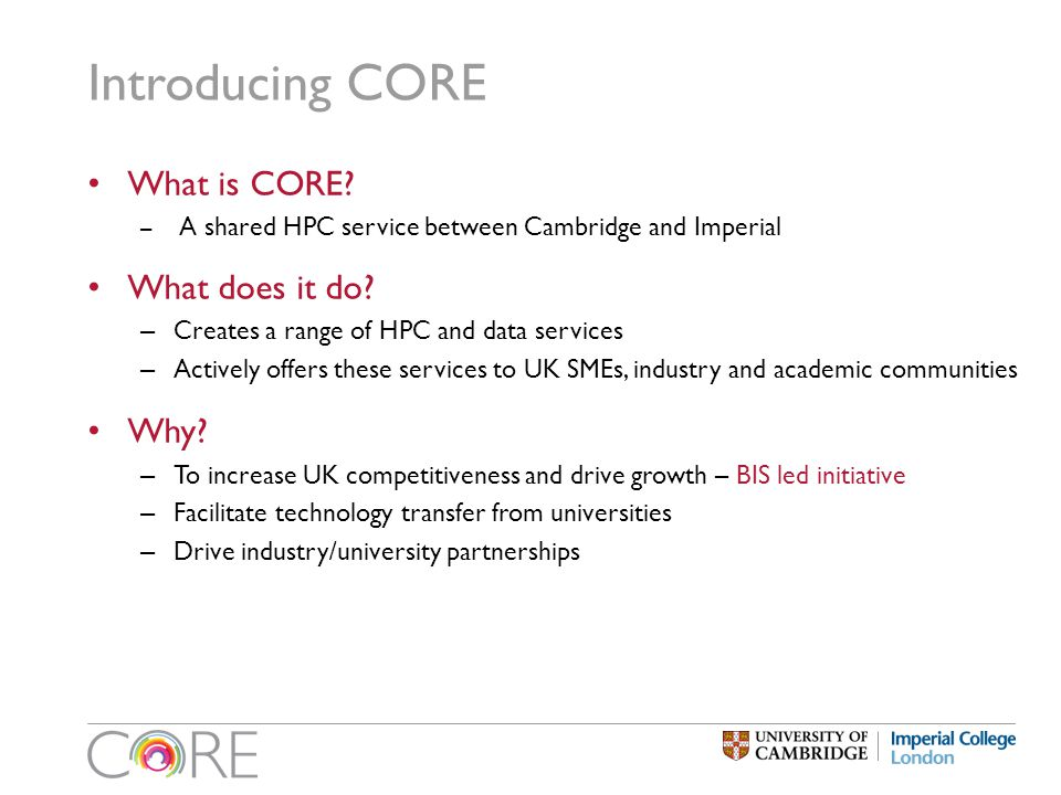 Introducing CORE What is CORE.