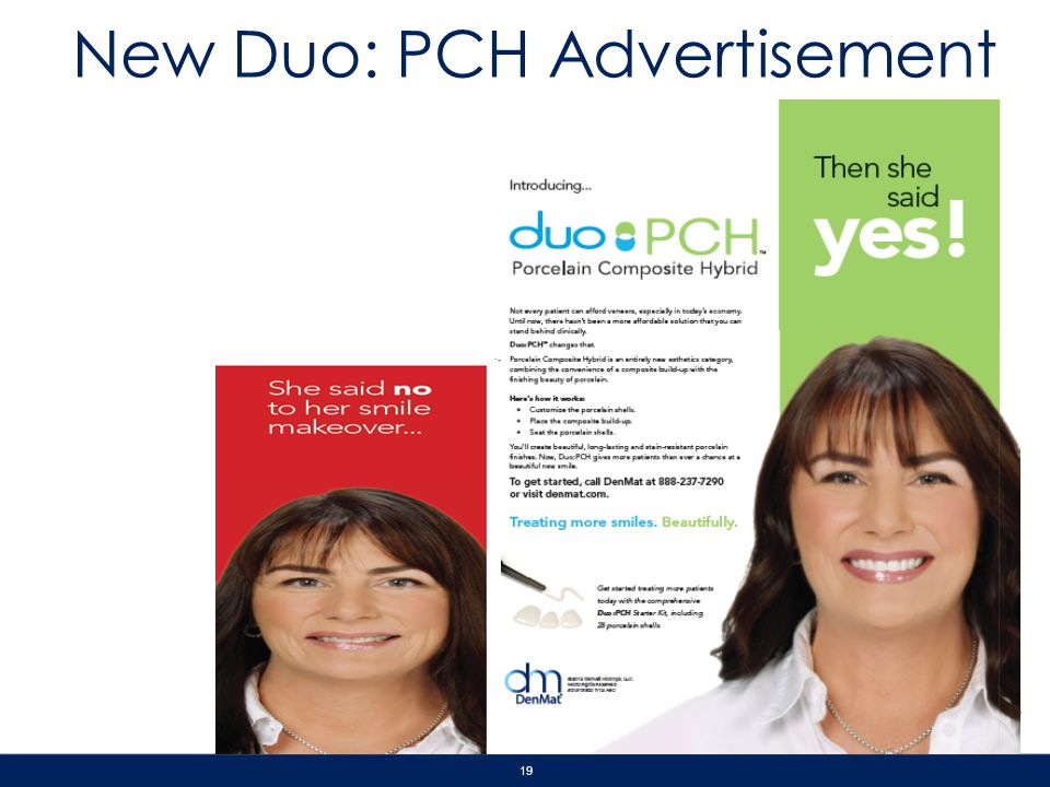 19 Proprietary & Confidential New Duo: PCH Advertisement