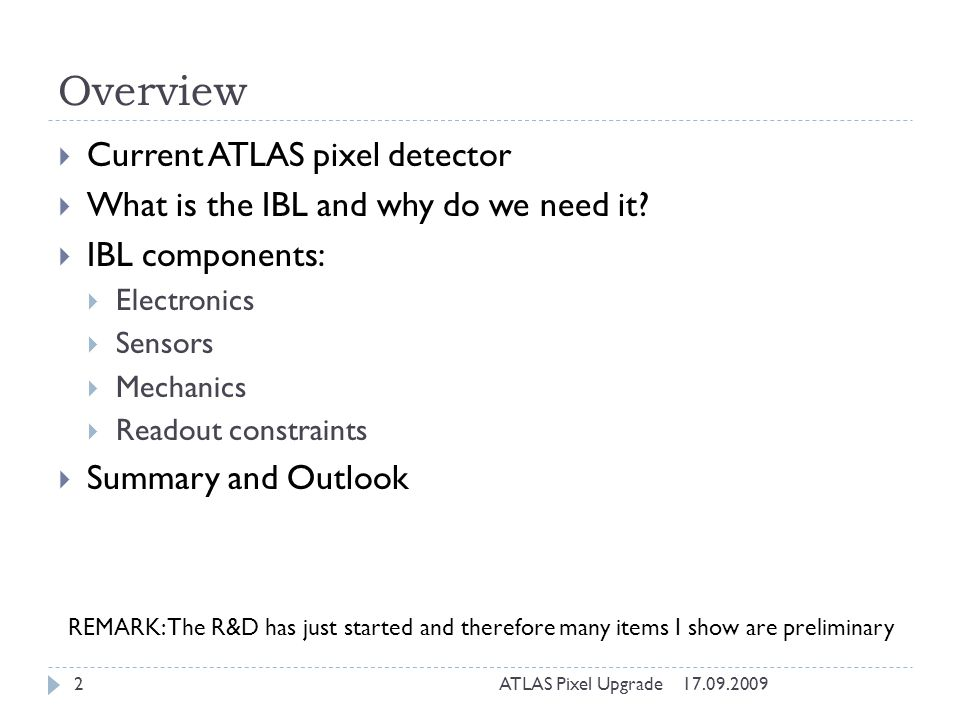 Overview Current ATLAS pixel detector What is the IBL and why do we need it.