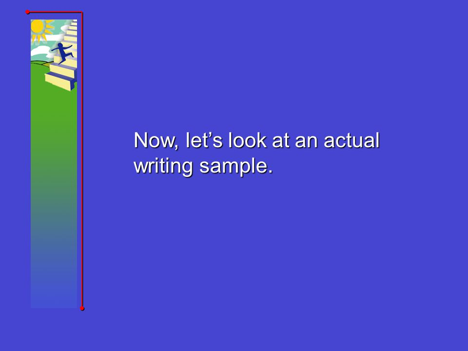 Now, lets look at an actual writing sample.