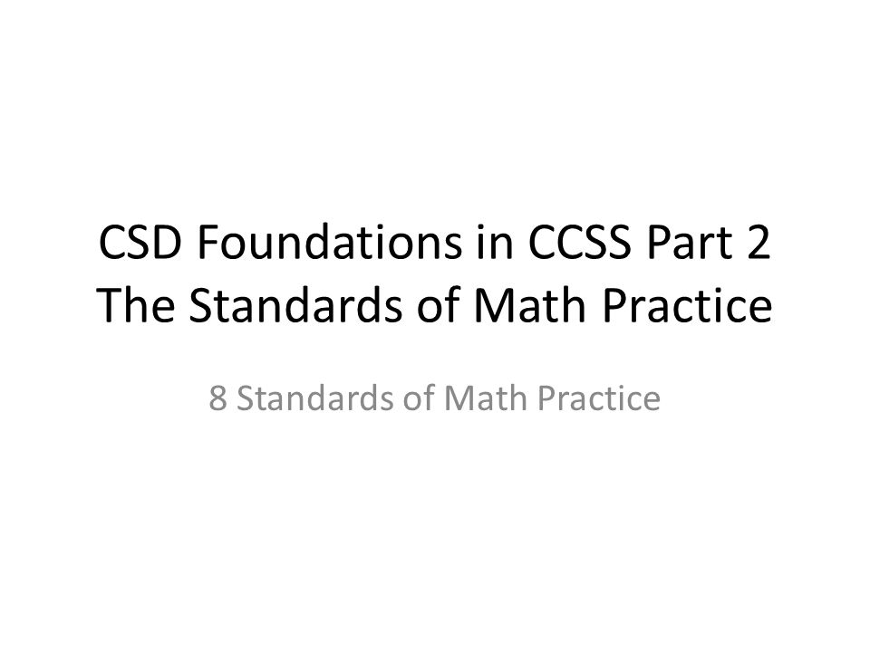 Standards for Mathematical Practice Proficiencies Adaptive Reasoning The capacity for logical thought, reflection, explanation, and justification.