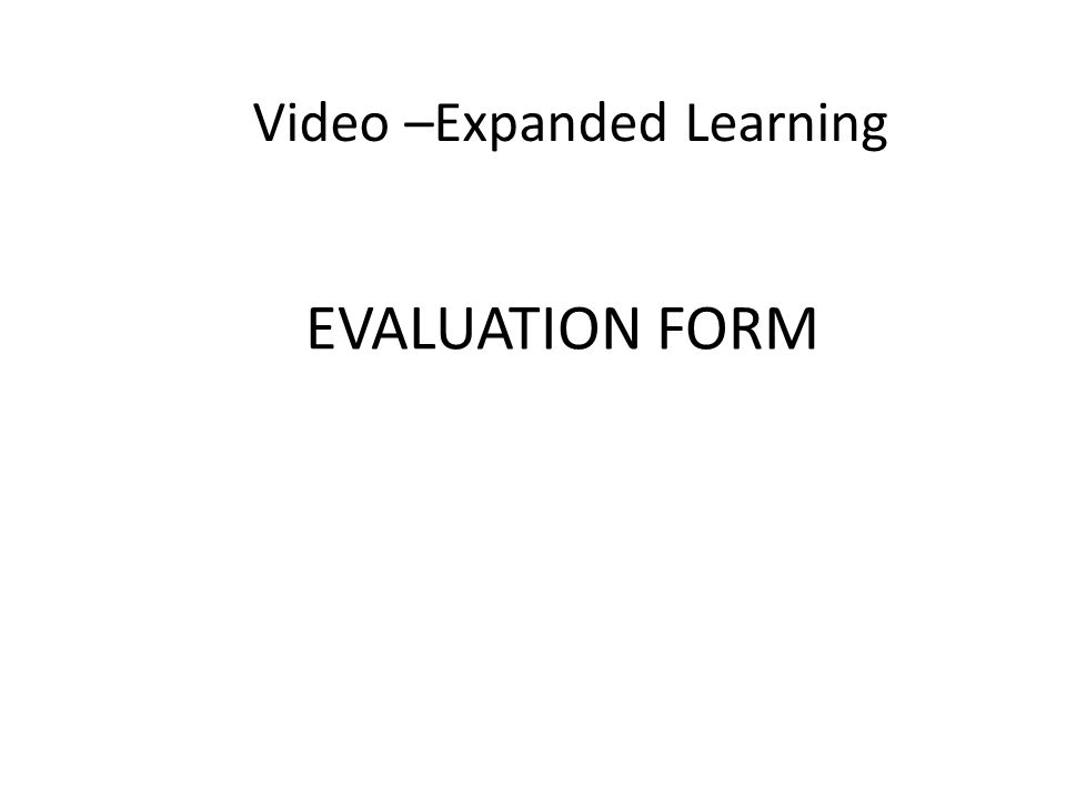 Video –Expanded Learning EVALUATION FORM