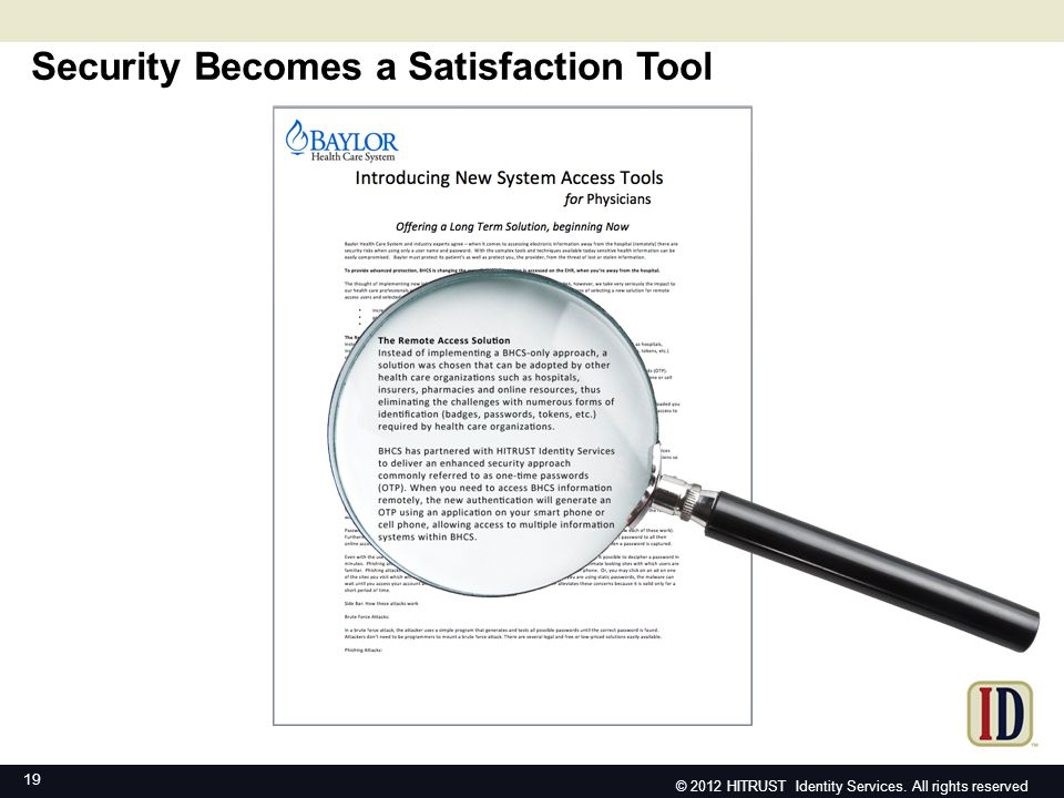 Security becomes a satisfaction tool Security Becomes a Satisfaction Tool 19 © 2012 HITRUST Identity Services. All rights reserved