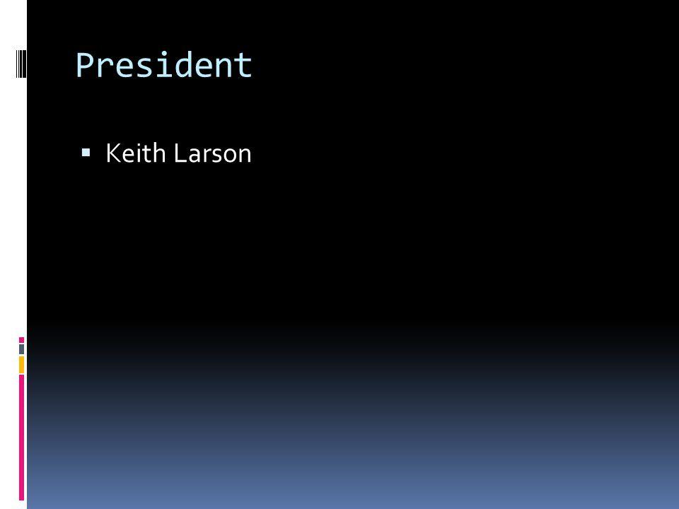President Keith Larson