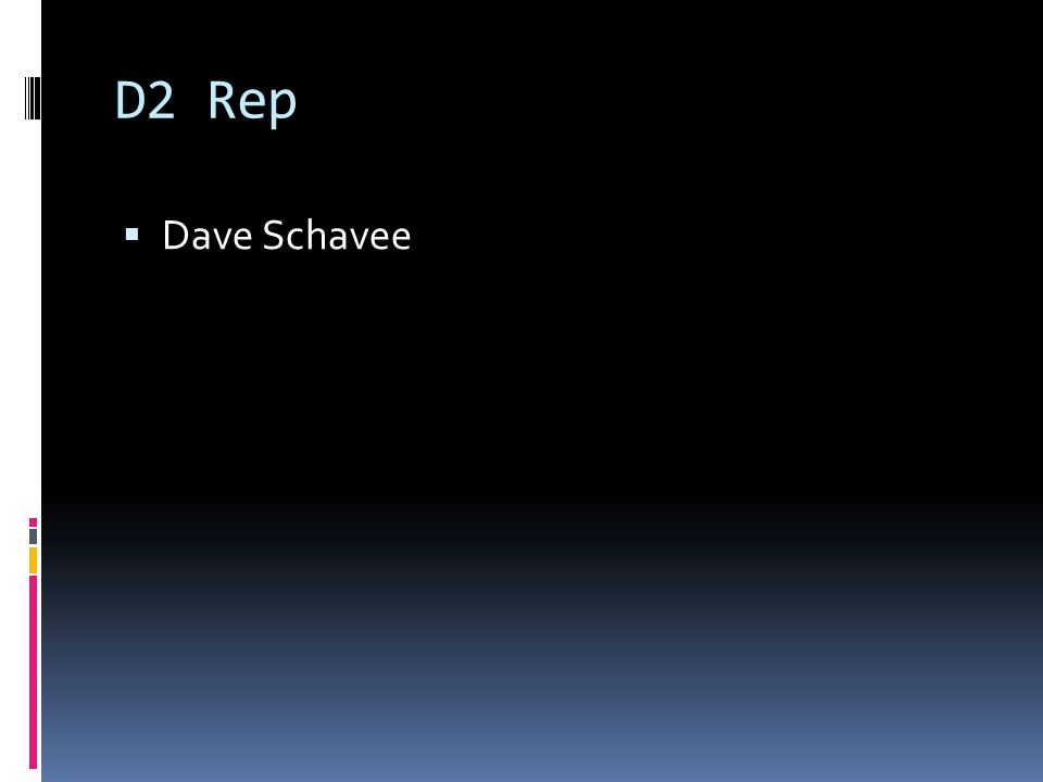D2 Rep Dave Schavee