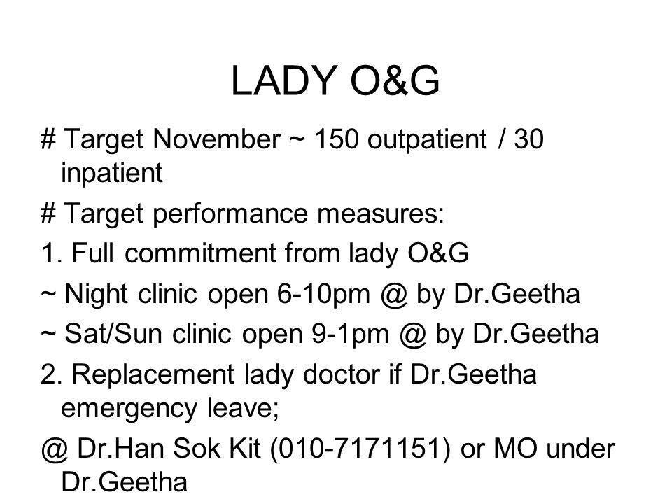 LADY O&G # Target November ~ 150 outpatient / 30 inpatient # Target performance measures: 1.