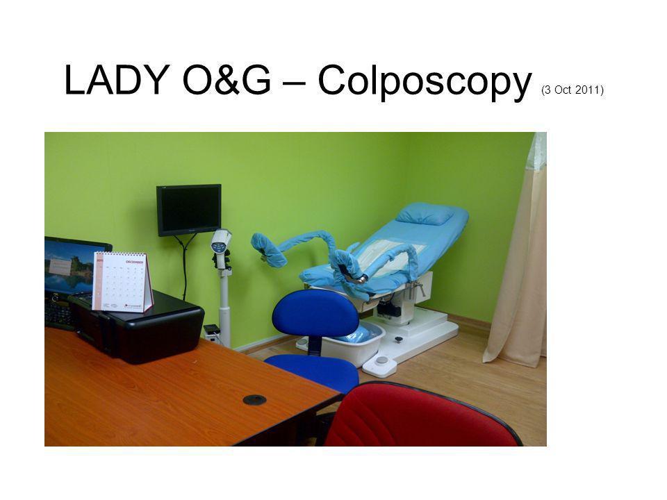 LADY O&G – Colposcopy (3 Oct 2011)