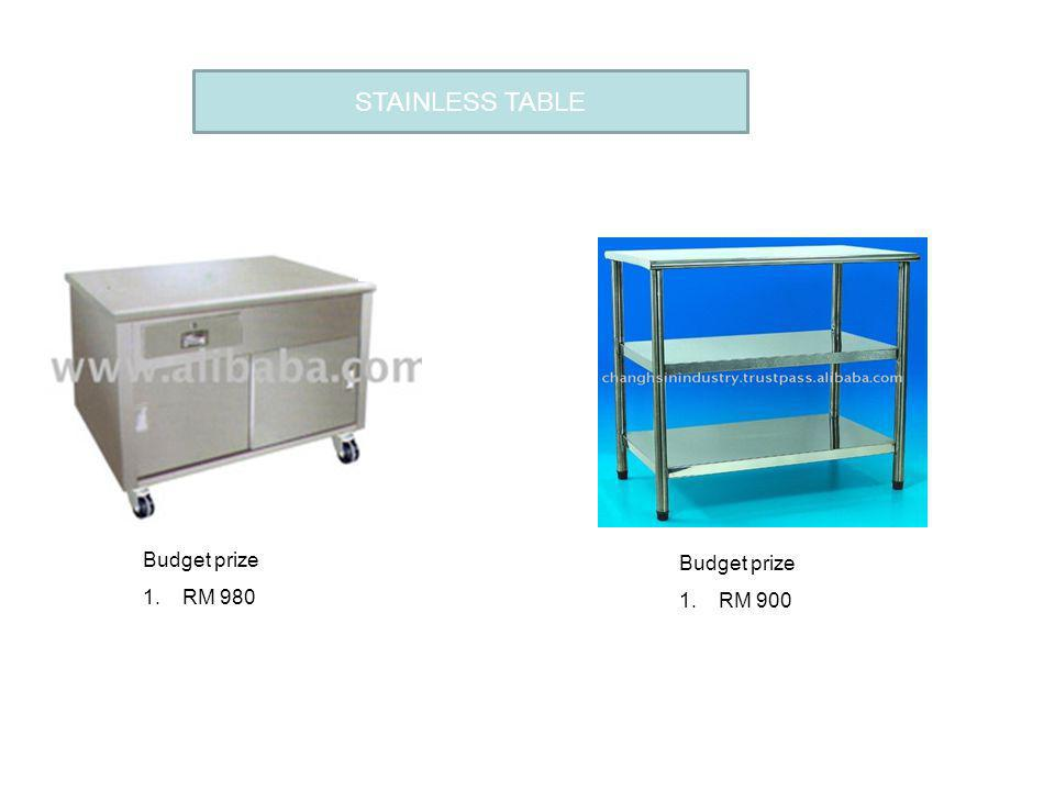STAINLESS TABLE FLOWER CAFE Budget prize 1.RM 980 Budget prize 1.RM 900