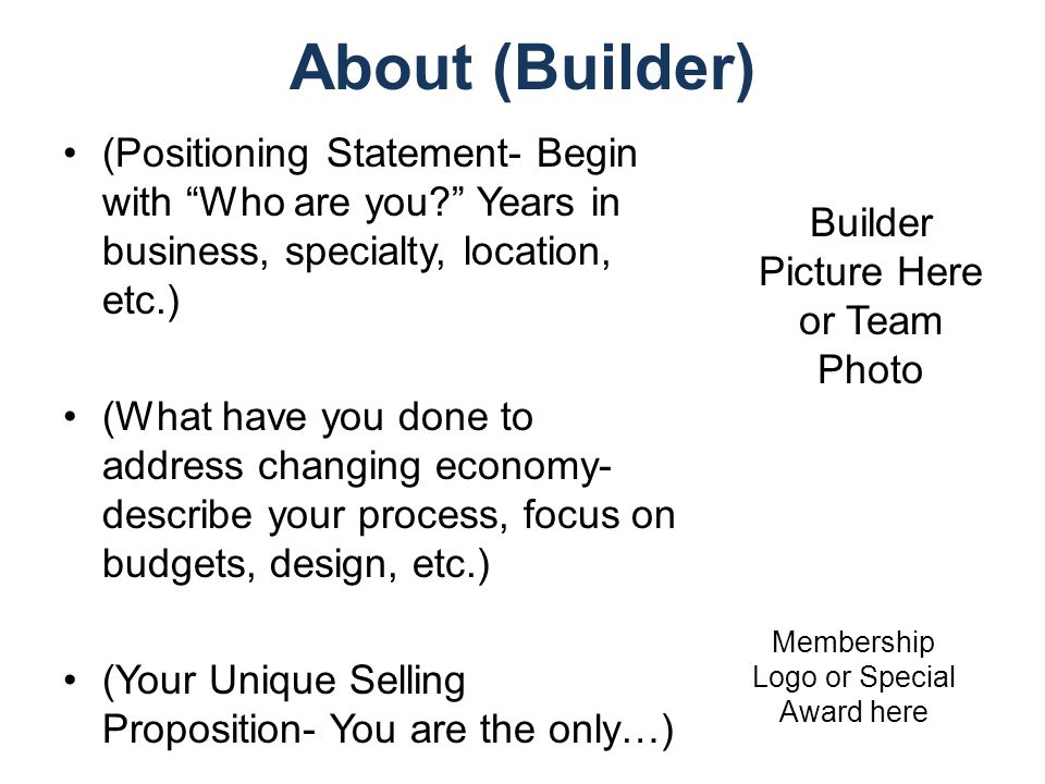 About (Builder) (Positioning Statement- Begin with Who are you.