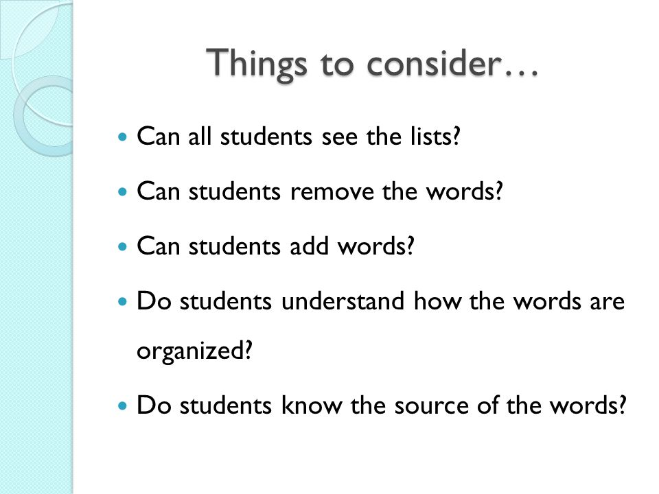 Things to consider… Can all students see the lists.