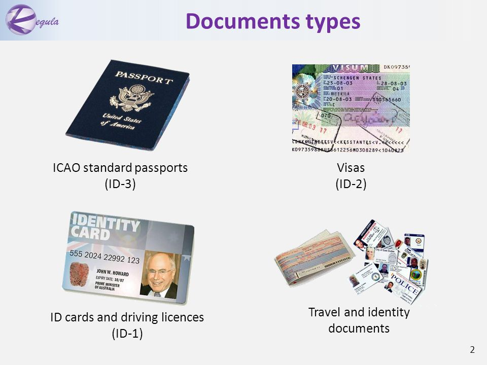 Documents types Visas (ID-2) ICAO standard passports (ID-3) ID cards and driving licences (ID-1) Travel and identity documents 2