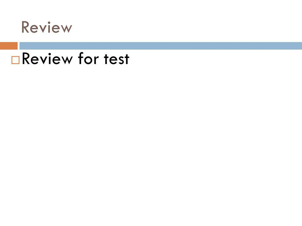 Review Review for test