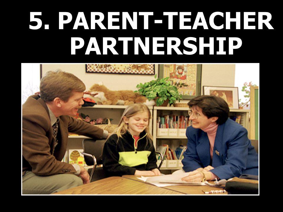 5. PARENT-TEACHER PARTNERSHIP