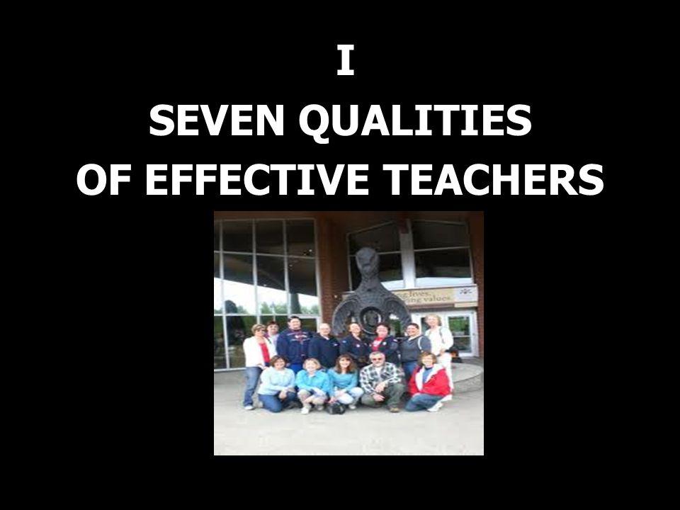 I SEVEN QUALITIES OF EFFECTIVE TEACHERS