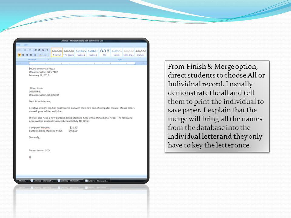 From Finish & Merge option, direct students to choose All or Individual record.