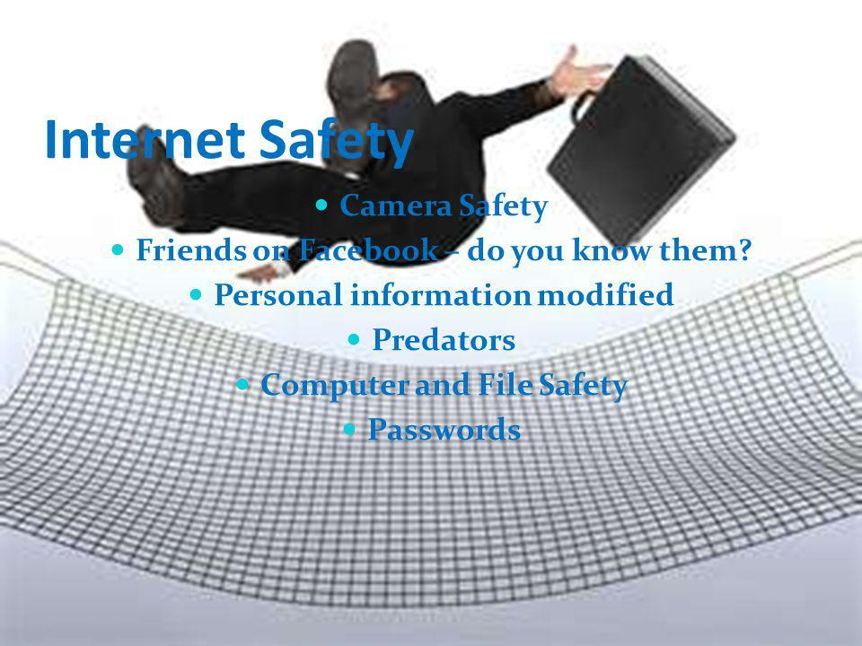 Internet Safety Camera Safety Friends on Facebook – do you know them.