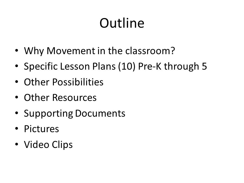 Outline Why Movement in the classroom.