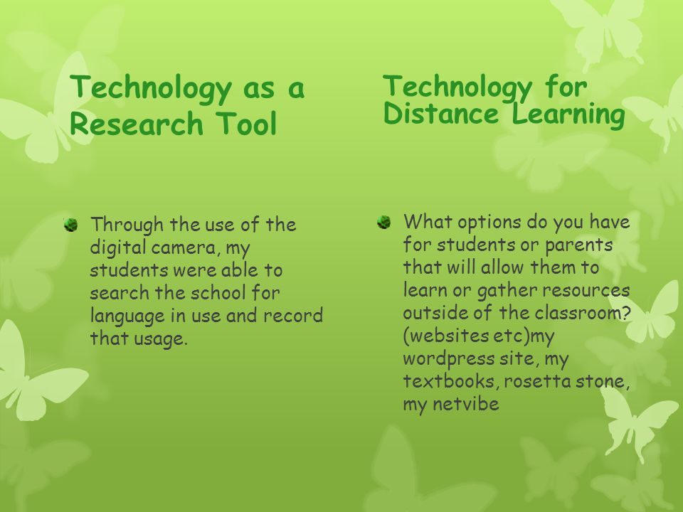Technology as a Research Tool Through the use of the digital camera, my students were able to search the school for language in use and record that us
