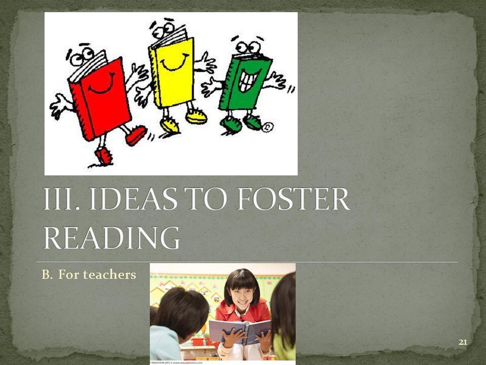 B. For teachers 21